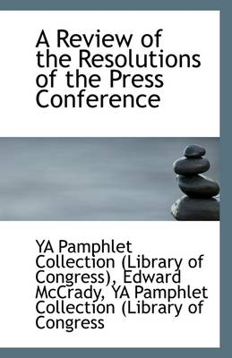 A Review of the Resolutions of the Press Conference