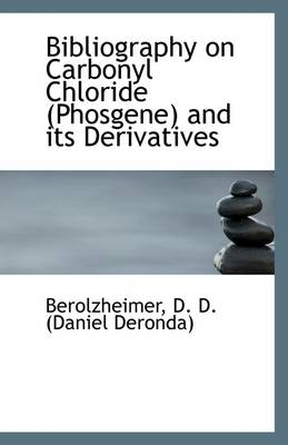 Bibliography on Carbonyl Chloride Phosgene and Its Derivatives