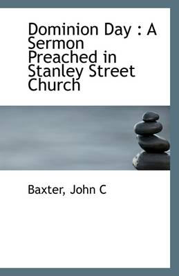 Dominion Day: A Sermon Preached in Stanley Street Church