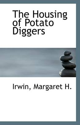 The Housing of Potato Diggers