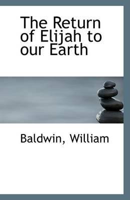 The Return of Elijah to Our Earth