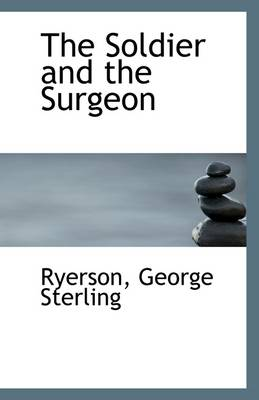 The Soldier and the Surgeon
