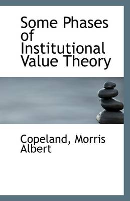 Some Phases of Institutional Value Theory