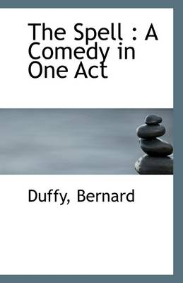 The Spell: A Comedy in One Act