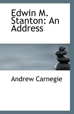 Edwin M. Stanton: An Address