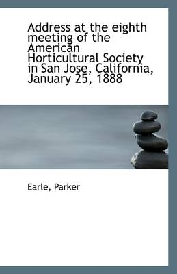 Address at the Eighth Meeting of the American Horticultural Society in San Jose, California, January