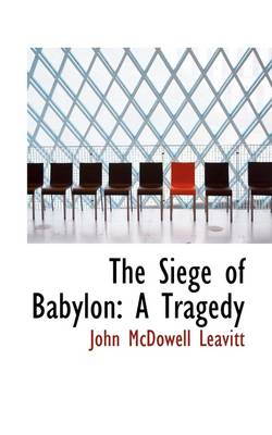 The Siege of Babylon: A Tragedy