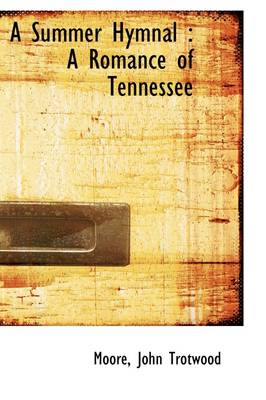 A Summer Hymnal: A Romance of Tennessee