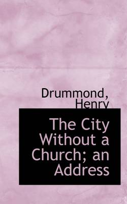 The City Without a Church; An Address