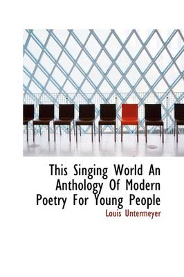 This Singing World an Anthology of Modern Poetry for Young People