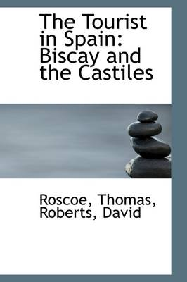 The Tourist in Spain: Biscay and the Castiles
