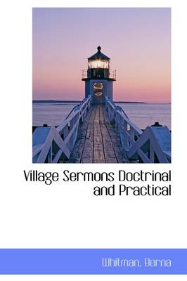 Village Sermons Doctrinal and Practical