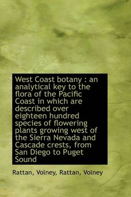 West Coast Botany: An Analytical Key to the Flora of the Pacific Coast in Which Are Described Over