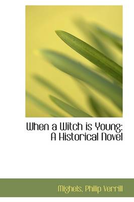 When a Witch Is Young: A Historical Novel