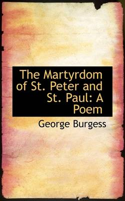 The Martyrdom of St. Peter and St. Paul: A Poem