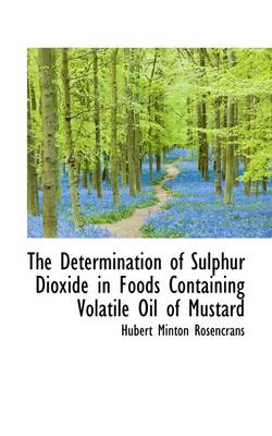 The Determination of Sulphur Dioxide in Foods Containing Volatile Oil of Mustard