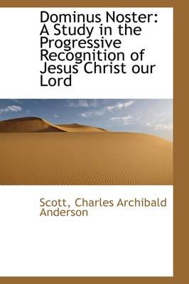 Dominus Noster: A Study in the Progressive Recognition of Jesus Christ Our Lord