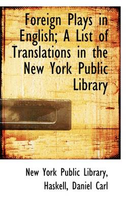 Foreign Plays in English; A List of Translations in the New York Public Library