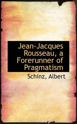 Jean-Jacques Rousseau, a Forerunner of Pragmatism