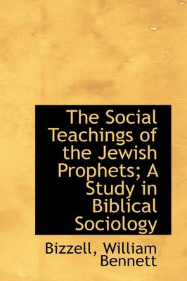 The Social Teachings of the Jewish Prophets; A Study in Biblical Sociology