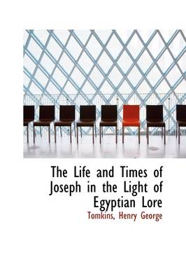 The Life and Times of Joseph in the Light of Egyptian Lore