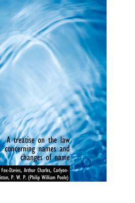 A Treatise on the Law Concerning Names and Changes of Name