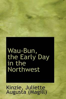 Wau-Bun, the Early Day in the Northwest