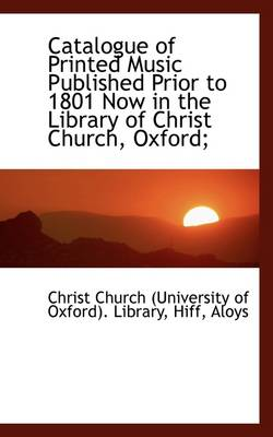 Catalogue of Printed Music Published Prior to 1801 Now in the Library of Christ Church, Oxford