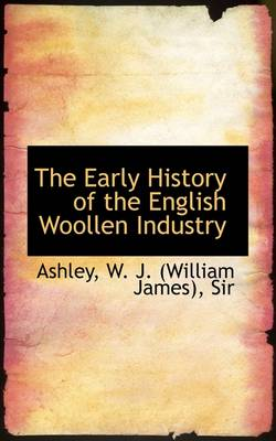 The Early History of the English Woollen Industry