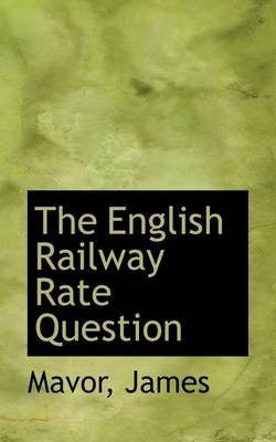 The English Railway Rate Question