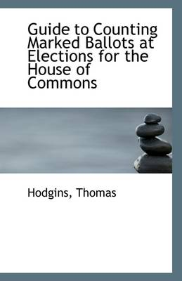 Guide to Counting Marked Ballots at Elections for the House of Commons