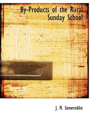 By-Products of the Rural Sunday School