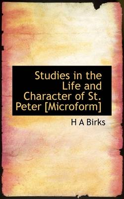Studies in the Life and Character of St. Peter [Microform]