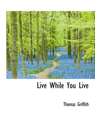 Live While You Live
