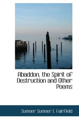 Abaddon, the Spirit of Destruction and Other Poems