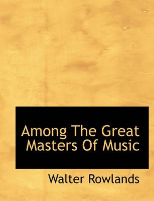 Among the Great Masters of Music