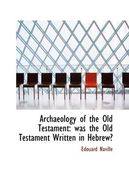 Archaeology of the Old Testament: Was the Old Testament Written in Hebrew