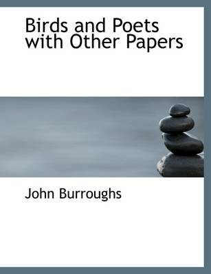 Birds and Poets with Other Papers