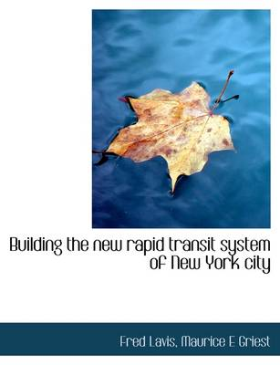 Building the New Rapid Transit System of New York City