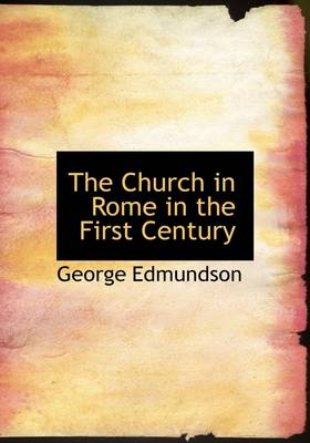 The Church in Rome in the First Century