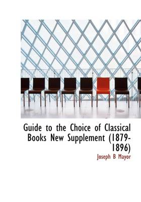 Guide to the Choice of Classical Books New Supplement (1879-1896)