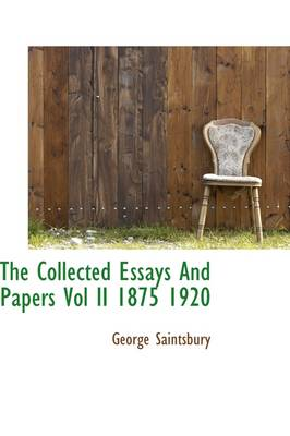 The Collected Essays and Papers Vol II 1875 1920