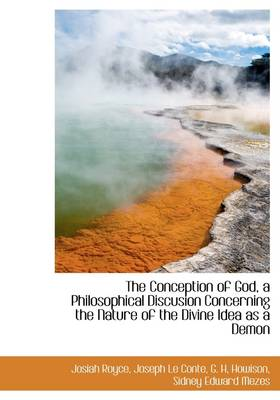 The Conception of God, a Philosophical Discusion Concerning the Nature of the Divine Idea as a Demon