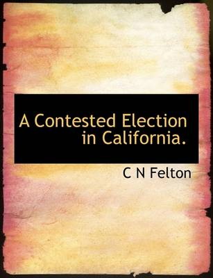 A Contested Election in California.
