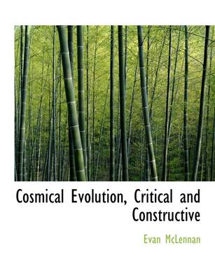 Cosmical Evolution, Critical and Constructive