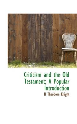 Criticism and the Old Testament; A Popular Introduction
