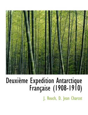 Deuxieme Expedition Antarctique Francaise 1908-1910