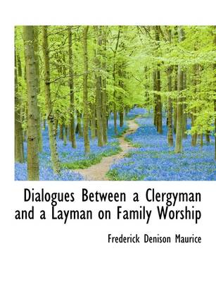 Dialogues Between a Clergyman and a Layman on Family Worship