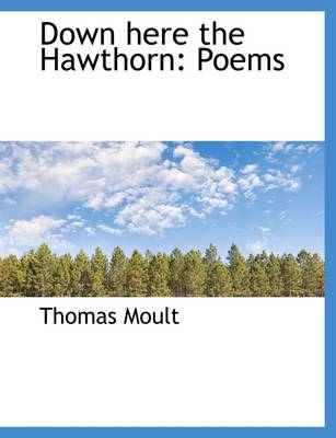 Down Here the Hawthorn: Poems