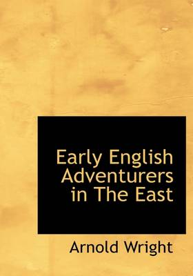 Early English Adventurers in the East